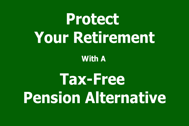 Retirement Toolbox Tax-Free Pension Alternative Eliminates Heavy Retirement Taxes
